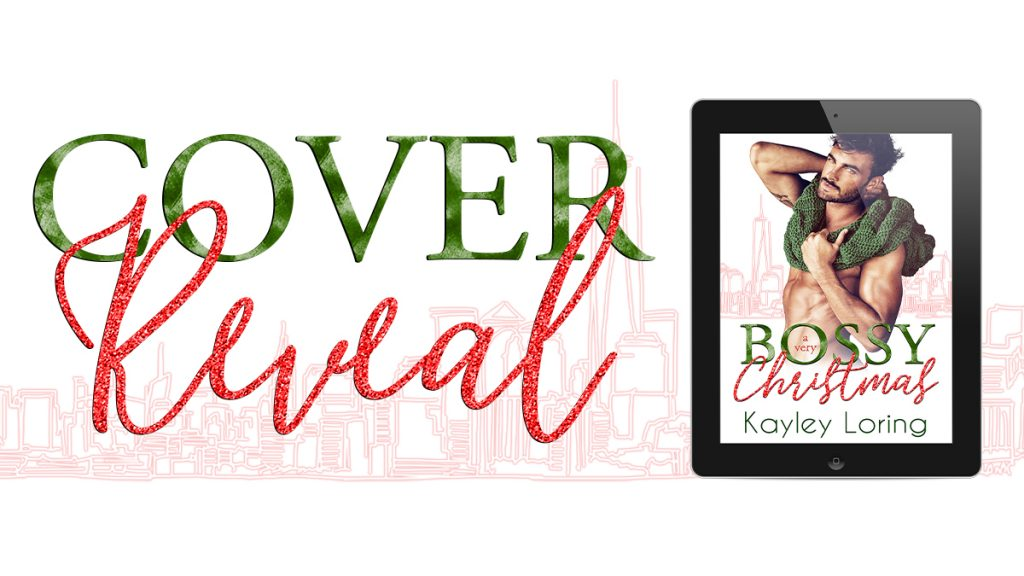Cover Reveal ~ A Very Bossy Christmas by Kayley Loring