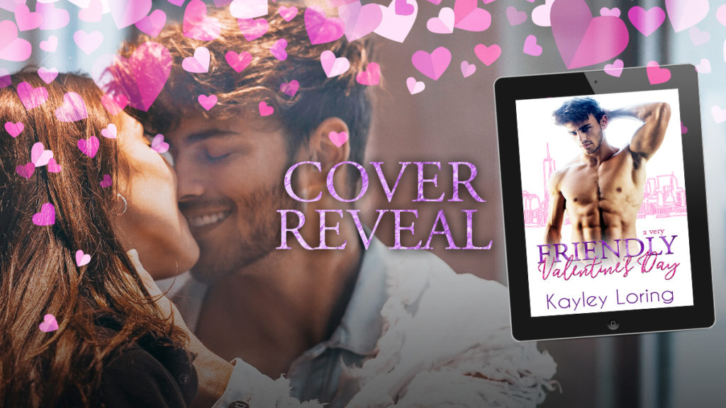 Cover Reveal ~ A Very Friendly Valentine's Day by Kayley Loring